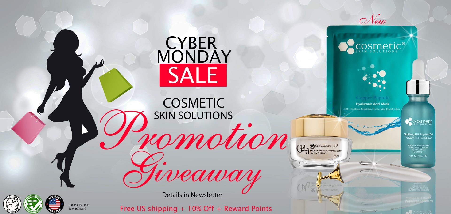 Cyber Monday Sale, Cosmetic Skin Solutions Promotion Giveaway, Details in Newsletter, Free US Shipping + 10% Off + Reward Points